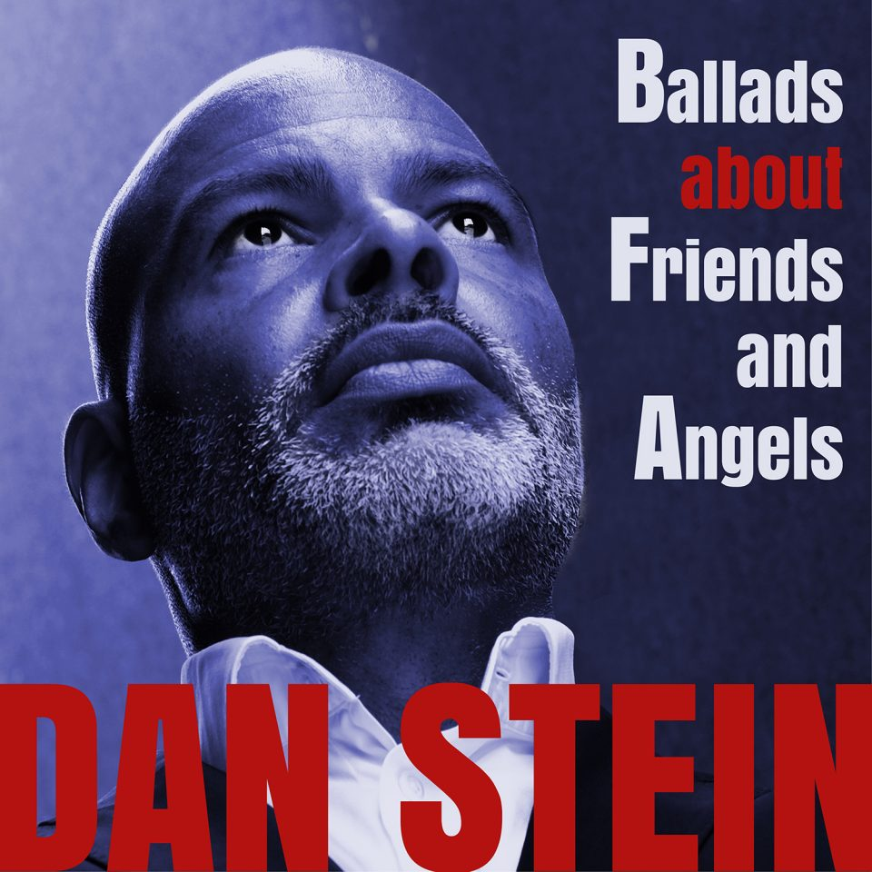 Dan Stein - Ballads about Friends and Angels